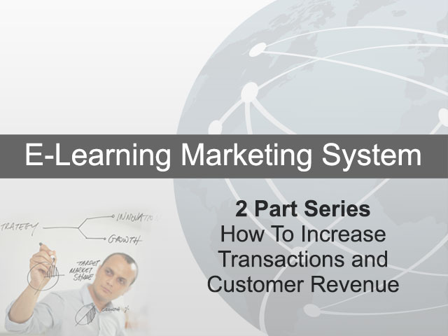 2 Part Series - How To Increase Transactions And Customer Revenue