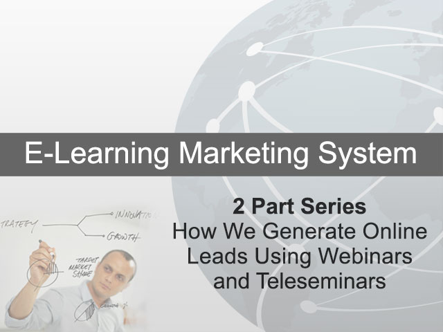 2 Part Series – How We Generate Online Leads Using Webinars and Teleseminars