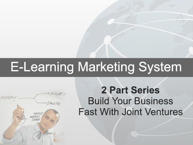 2 Part Series - Build Your Business Fast With Joint Ventures