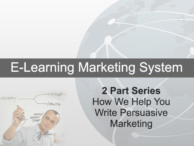 2 Part Series – How We Help You Write Persuasive Marketing