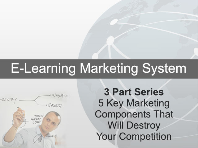 3 Part Series - 5 Key Marketing Components That Will Destroy Your Competition